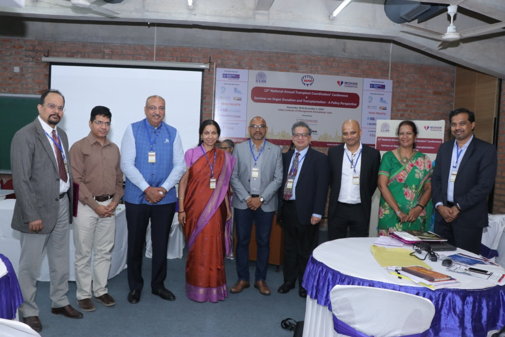 During 12th National Annual Transplant Coordinators' Conference and Seminar on Organ Donation and Transplantation a Policy Perspective held at Indian Institute of Management Ahmedabad on 30th November and 1st December 2019.